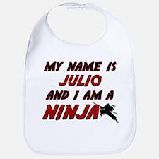 my name is julio and i am a ninja Bib
