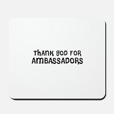THANK GOD FOR AMBASSADORS  Mousepad
