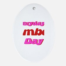 Everyday is Amber Day Oval Ornament