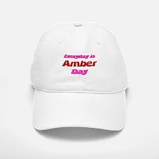 Everyday is Amber Day Baseball Baseball Cap