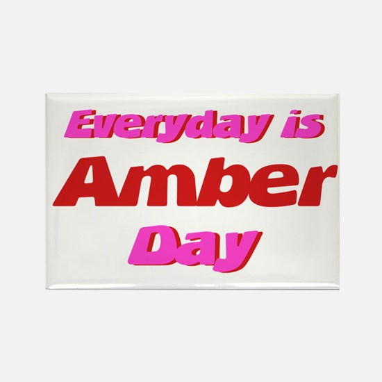 Everyday is Amber Day Rectangle Magnet