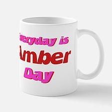 Everyday is Amber Day Mug