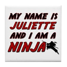 my name is juliette and i am a ninja Tile Coaster