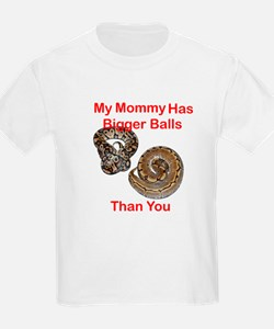 Mommy Has Bigger Balls T-Shirt