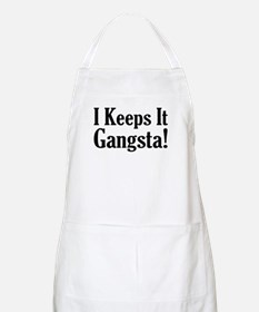 I Keeps It Gangsta! BBQ Apron