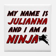 my name is julianna and i am a ninja Tile Coaster
