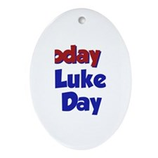 Today is Luke Day Oval Ornament