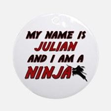 my name is julian and i am a ninja Ornament (Round