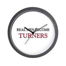 Real Men Become Turners Wall Clock