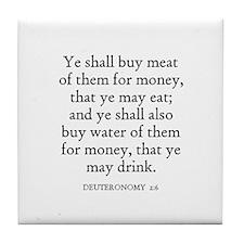 DEUTERONOMY  2:6 Tile Coaster