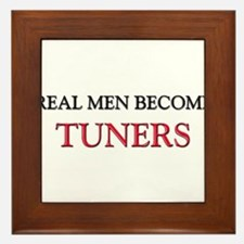 Real Men Become Tuners Framed Tile
