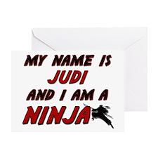 my name is judi and i am a ninja Greeting Card