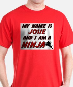 my name is josie and i am a ninja T-Shirt
