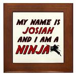 my name is josiah and i am a ninja Framed Tile