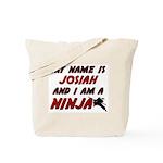 my name is josiah and i am a ninja Tote Bag