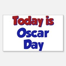 Today is Oscar Day Rectangle Decal