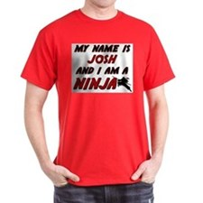 my name is josh and i am a ninja T-Shirt