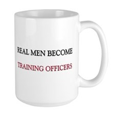 Real Men Become Training Officers Mug