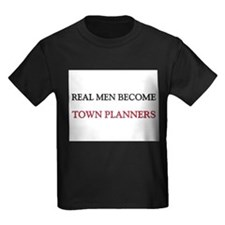 Real Men Become Town Planners T