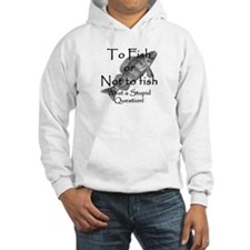 To Fish or Not to Fish Hoodie