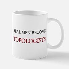 Real Men Become Topologists Mug