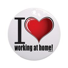 I love working at home! Ornament (Round)