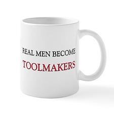 Real Men Become Toolmakers Mug