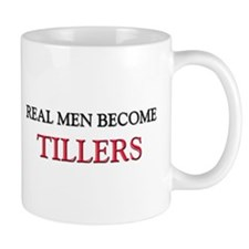 Real Men Become Tillers Mug