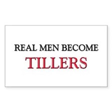 Real Men Become Tillers Rectangle Decal