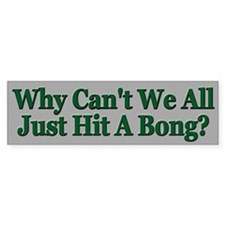 Hit A Bong Peace ~ Bumper Bumper Sticker