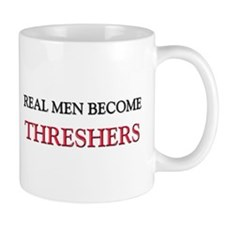 Real Men Become Threshers Mug
