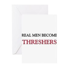 Real Men Become Threshers Greeting Cards (Pk of 10