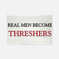 Real Men Become Threshers Rectangle Magnet
