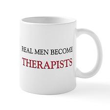 Real Men Become Therapists Mug