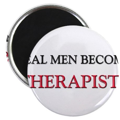 """Real Men Become Therapists 2.25"""" Magnet (10 pack)"""
