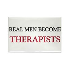 Real Men Become Therapists Rectangle Magnet