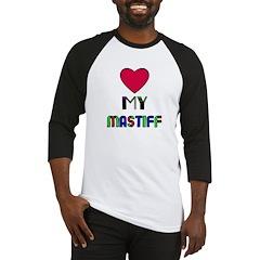 LOVE MY MASTIFF Baseball Jersey