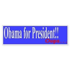 Obama for President. Oops Bumper Bumper Sticker