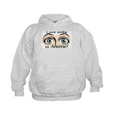 I See only in Anime Girls Hoodie