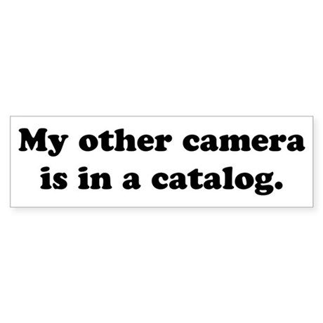 WTD: My other camera is... Bumper Sticker