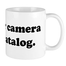 WTD: My other camera is... Mug