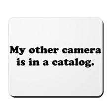 WTD: My other camera is... Mousepad