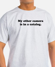 WTD: My other camera is... T-Shirt