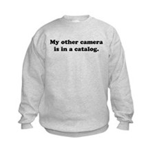 WTD: My other camera is... Sweatshirt