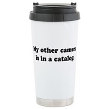 WTD: My other camera is... Travel Mug