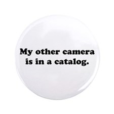 """WTD: My other camera is... 3.5"""" Button"""