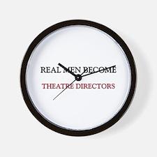 Real Men Become Theatre Directors Wall Clock