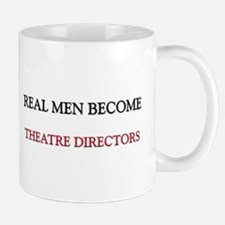 Real Men Become Theatre Directors Mug