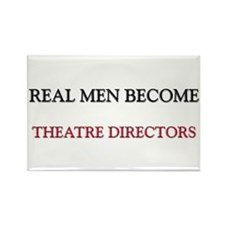 Real Men Become Theatre Directors Rectangle Magnet