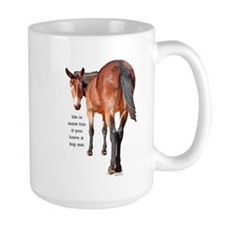 Life is More Fun if you have a Big Ass Mug
